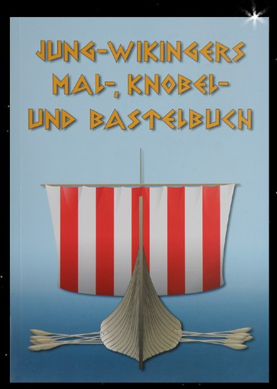 Wikinger Malbuch Lernbuch Knobelbuch und Bastellbuch Jung-Wikingers