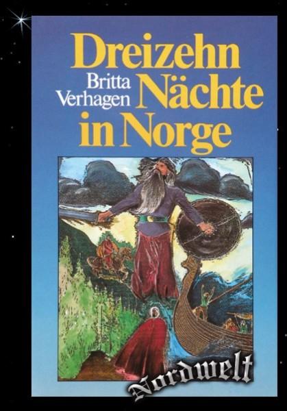 Dreizehn Nächte in Norge historischer Germanen Roman von Britta Verhagen