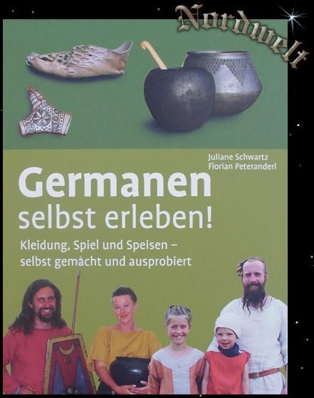 Buch Germanen selbst erleben! Germanisches Leben Schwartz, Juliane Peteranderl Florian