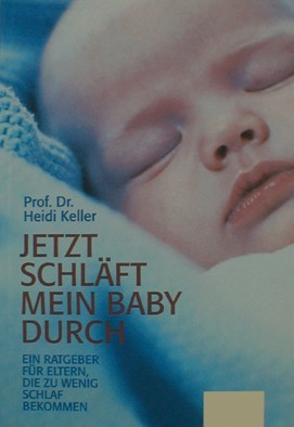 Jetzt schläft mein Baby durch Buch durchschlafen Heidi Keller