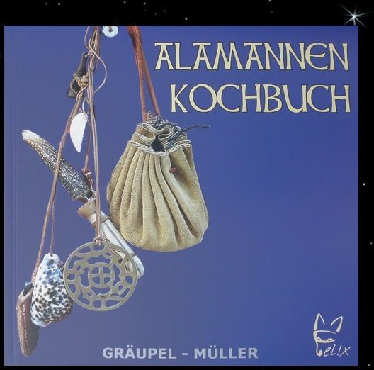 Das Alamannen Kochbuch Mittelalter Germanen Küche