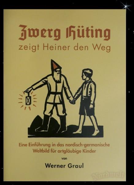 Werner Graul - Zwerg Hüting zeigt Heiner den Weg nordisch- germanisches Weltbild heidnische Tradition