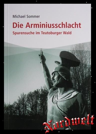 Die Arminiusschlacht Buch Teuteburger Wald Spurensuche Michael Sommer