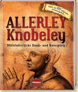 Allerley Knobeley - Mittelalterliche Denk- und Ratespiele Buch