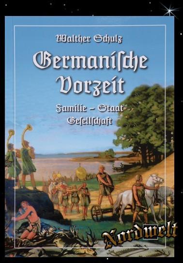 Germanische Vorzeit Buch zur germanischen Geschichte Familie Staat Gesellschaft Walter Schulz