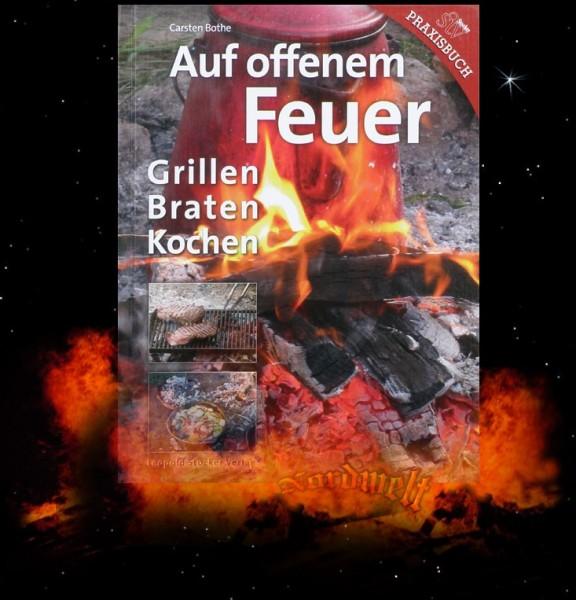 Grillen auf offenem Feuer Buch Lagerfeuer Kochbuch Braten und Kochen Carsten Bothe