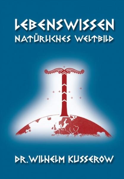 Lebenswissen Natürliches Welltbild Dr. Wilhelm Kusserow heidnisches Sippenleben