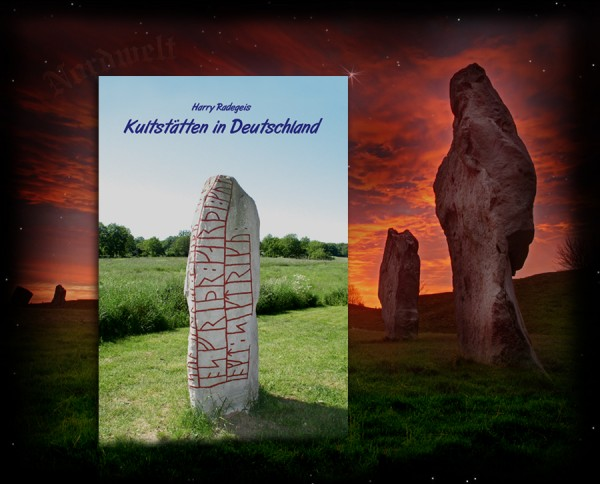 Kultstätten Harry Radegeis Buch Kultplätze in Deutschland germanische Thingplätze