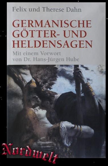 Felix u. Therese Dahn - Germanische Götter- und Heldensagen