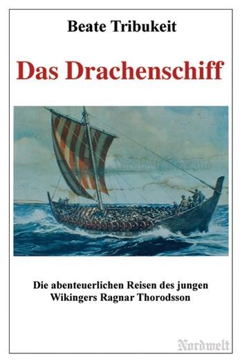 Das Drachenschiff Buch von Beate Tribukeit ergreifender historischer Roman