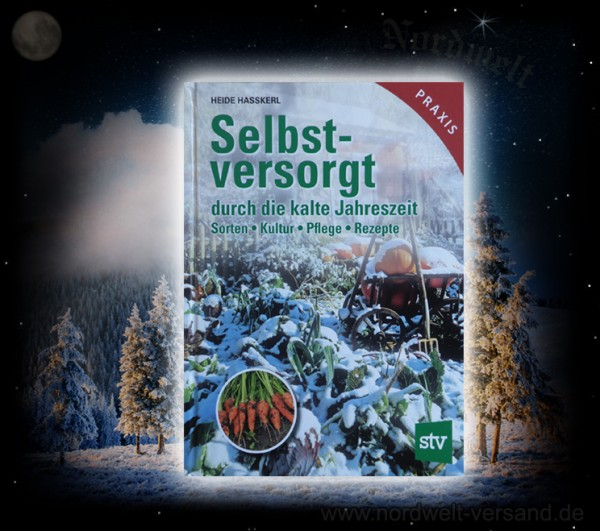 Selbstversorger Buch Selbstversorgt durch die kalte Jahreszeit im Winter Heide Hasskerl