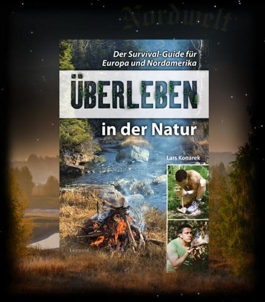 Überleben in der Natur Lars Konarek Survival- Guide
