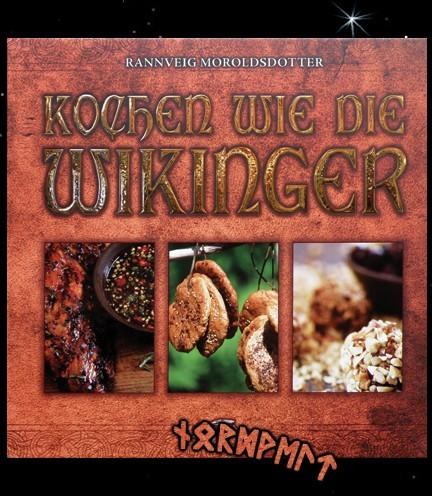 Kochen wie die Wikinger Kochbuch Buch mittelalterliche Germanen Wikinger Küche Rannveig Moroldsdotter
