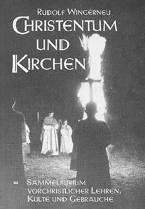 Buch Christentum und Kirchen - Sammelsurium vorchristlicher Brauchtum Heidnischer Naturglaube