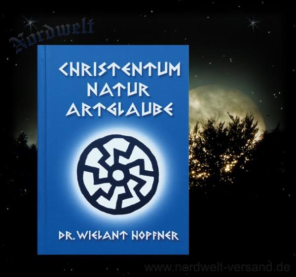 Christentum Natur Artglaube Wielant Hopfner Asatru heidnsiche Buchreihe der Artgemeinschaft - GGG e.V.
