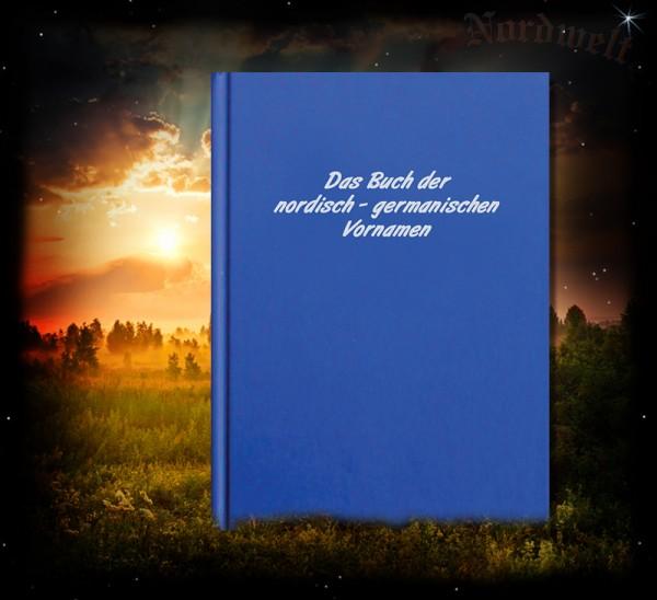 Das Buch der nordisch- germanischen Vornamen Bücher heidnische Namensgebung T. Berger