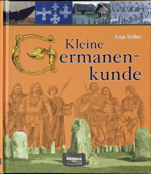 Kleine Germanenkunde , germanische Geschichte Buch von Anja Stiller