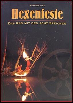 Buch Morgaine- Hexenfeste Hexenkult Hexen Magie Das Rad mit den acht Speichen Brauchtum Hexerei