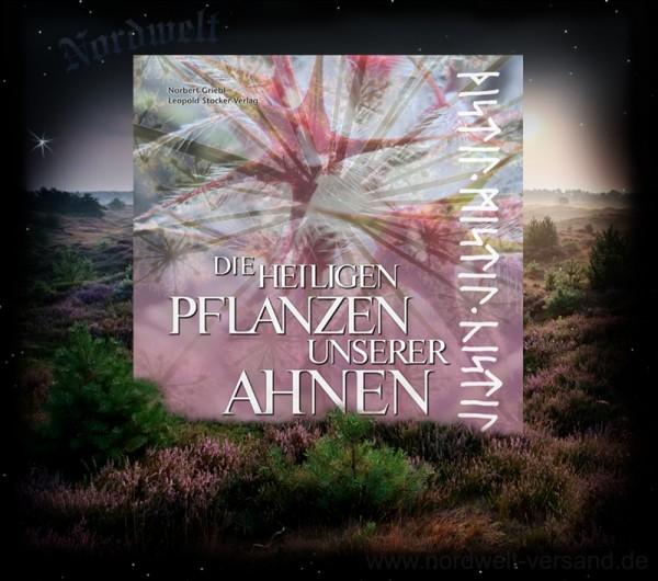 Buch Die Heiligen Pflanzen unserer Ahnen von Norbert Griebl germanischer Glauben