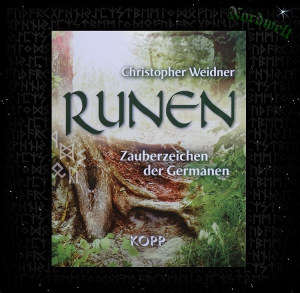 Christopher Weidner - Runen, Zauberzeichen der Germanen