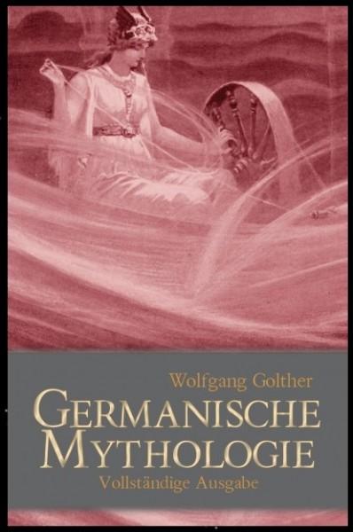 Handbuch der germanischen Mythologie Frühgeschichte Wolfgang Golther