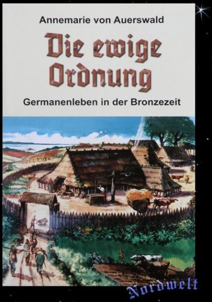 Germanen- Roman Buch Die ewige Ordnung Germanenleben in der Bronzezeit Annemarie von Auerswald