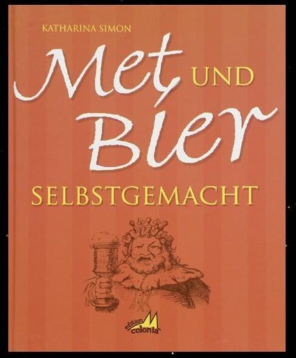 Met und Bier selbstgemacht Honigwein gebraut Buch von Katharina Simon