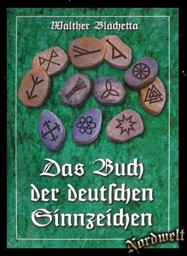 Das Buch der deutschen Sinnzeichen germanische Runen und Symbole erklärt Walter Blachetta