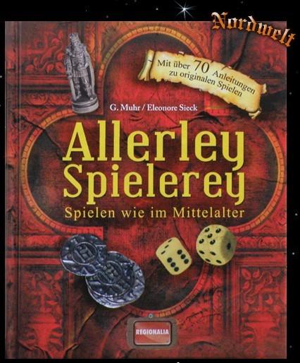 Allerley Spielerey - Spielen wie im Mittelalter Buch Muhr Eleonore Sieck