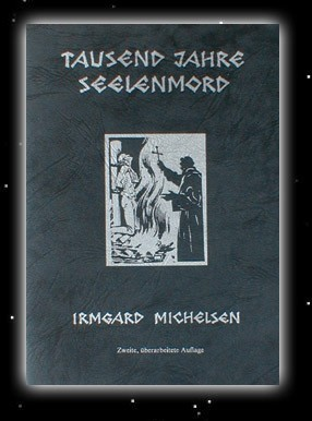 Tausend Jahre Seelenmord Buchreihe Germanischer Heidnischer Naturglaube Irmgard Michelsen