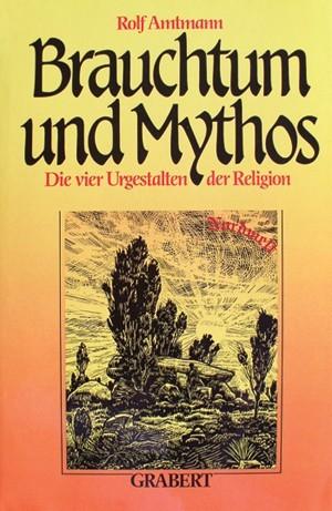 Rolf Amtmann - Brauchtum und Mythos